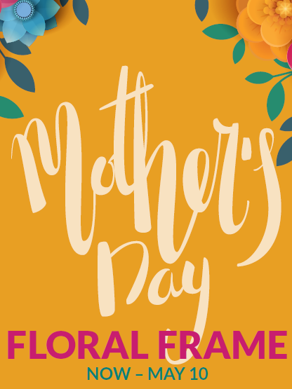 Mother\'s Day Floral Frame at Tempe Marketplace